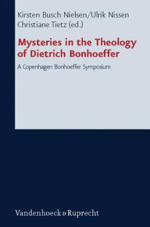 Mysteries in the Theology of Dietrich Bonhoeffer