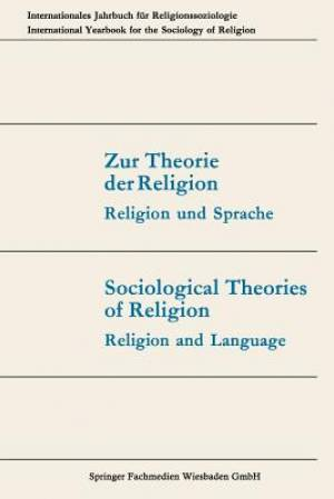 Zur Theorie Der Religion / Sociological Theories of Religion