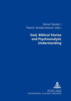 God, Biblical Stories and Psychoanalytic Understanding
