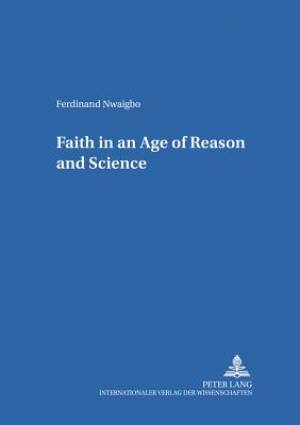 Faith in an Age of Reason and Science