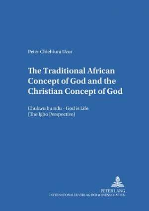 The Traditional African Concept of God and the Christian Concept of God