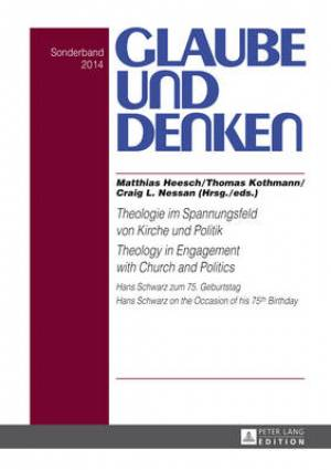 Theologie Im Spannungsfeld von Kirche und Politik Theology in Engagement with Church and Politics