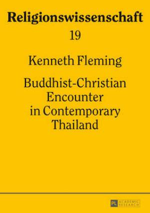 Buddhist-Christian Encounter in Contemporary Thailand