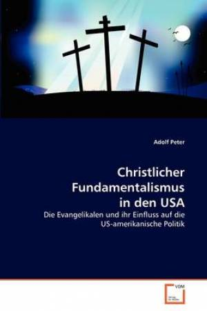 Christlicher Fundamentalismus in Den USA