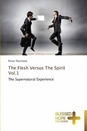 The Flesh Versus the Spirit Vol.1