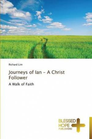 Journeys of Ian - A Christ Follower