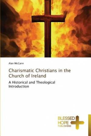Charismatic Christians in the Church of Ireland