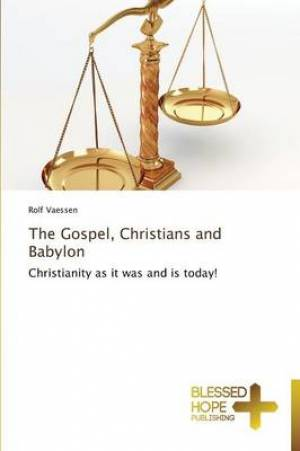 The Gospel, Christians and Babylon