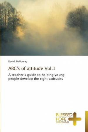 ABC's of Attitude Vol.1