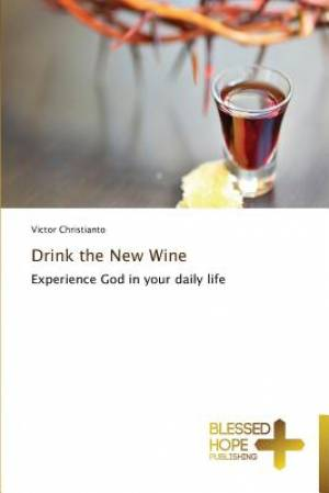 Drink the New Wine