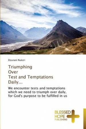 Triumphing Over Test and Temptations Daily...