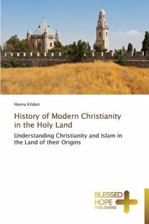 History of Modern Christianity in the Holy Land