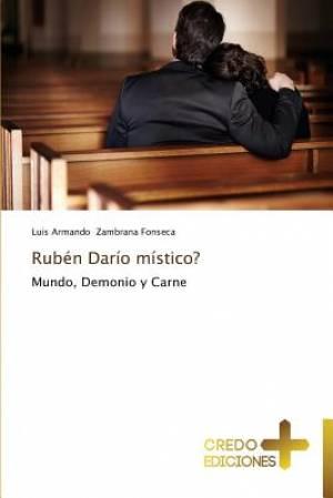 Ruben Dario Mistico?
