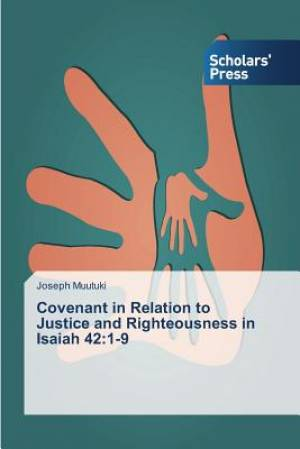Covenant in Relation to Justice and Righteousness in Isaiah 42