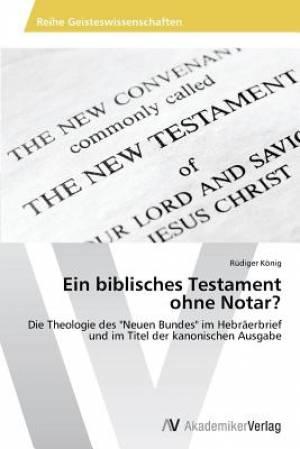 Ein Biblisches Testament Ohne Notar?