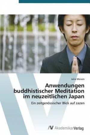 Anwendungen Buddhistischer Meditation Im Neuzeitlichen Japan