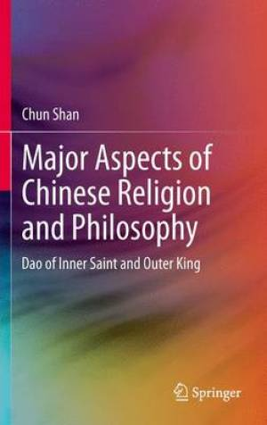 Major Aspects of Chinese Religion and Philosophy
