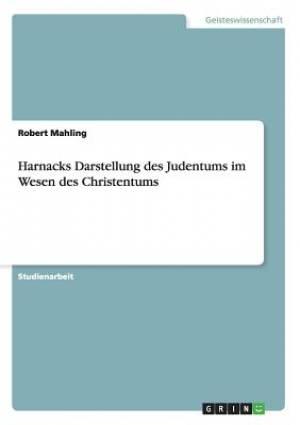 Harnacks Darstellung Des Judentums Im Wesen Des Christentums