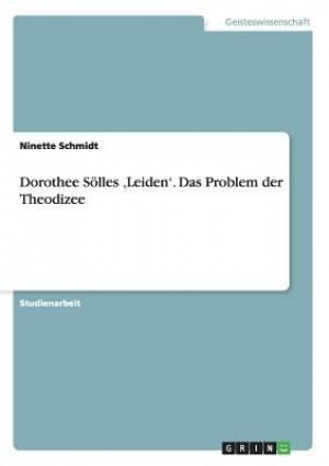 Dorothee Solles Leiden'. Das Problem Der Theodizee