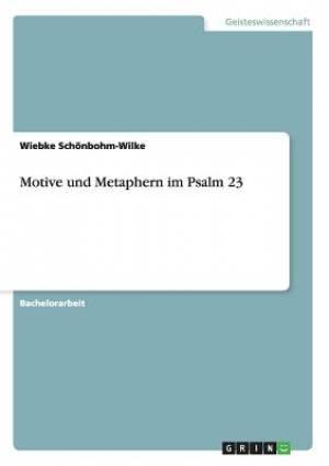 Motive Und Metaphern Im Psalm 23