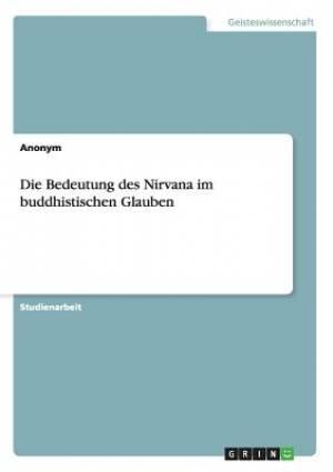 Die Bedeutung Des Nirvana Im Buddhistischen Glauben