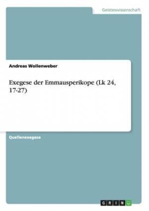 Exegese Der Emmausperikope (Lk 24, 17-27)