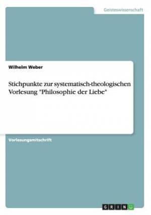 Stichpunkte Zur Systematisch-Theologischen Vorlesung Philosophie Der Liebe