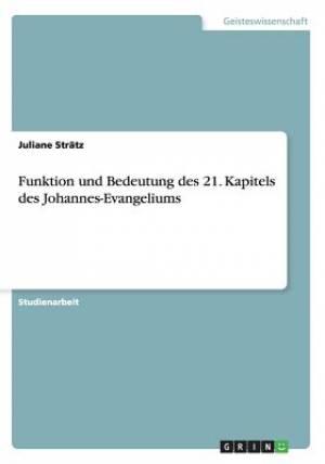 Funktion Und Bedeutung Des 21. Kapitels Des Johannes-Evangeliums
