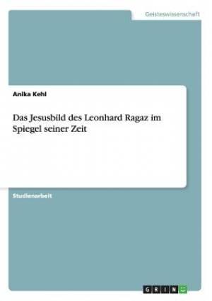 Das Jesusbild Des Leonhard Ragaz Im Spiegel Seiner Zeit