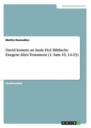 David Kommt an Sauls Hof. Biblische Exegese Altes Testament (1. Sam 16, 14-23)