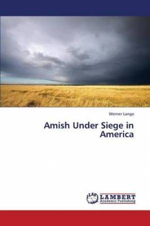 Amish Under Siege in America