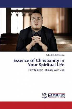 Essence of Christianity in Your Spiritual Life