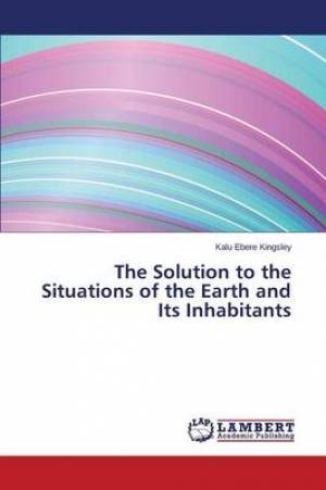 The Solution to the Situations of the Earth and Its Inhabitants