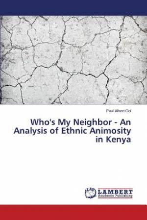 Who's My Neighbor - An Analysis of Ethnic Animosity in Kenya