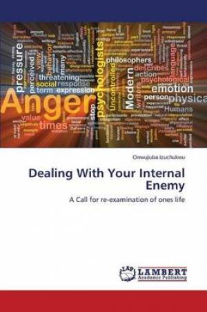 Dealing with Your Internal Enemy