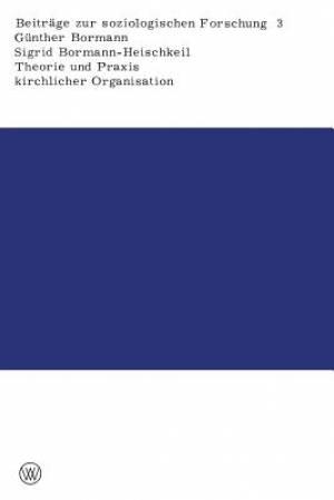 Theorie Und Praxis Kirchlicher Organisation