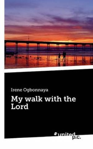 My Walk with the Lord