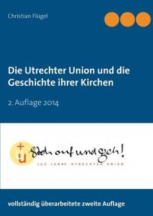 Die Utrechter Union Und Die Geschichte Ihrer Kirchen