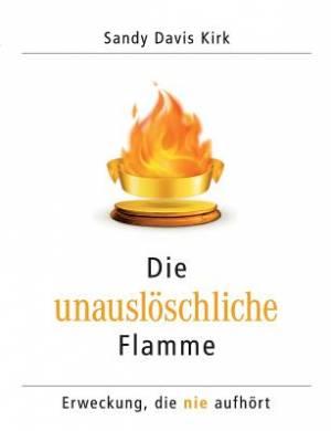 Die Unausloschliche Flamme