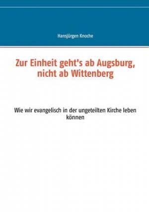 Zur Einheit Geht's AB Augsburg, Nicht AB Wittenberg