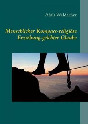 Menschlicher Kompass-Religiose Erziehung-Gelebter Glaube