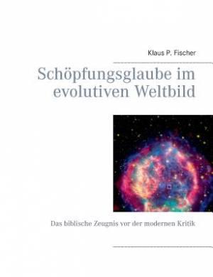 Schopfungsglaube Im Evolutiven Weltbild
