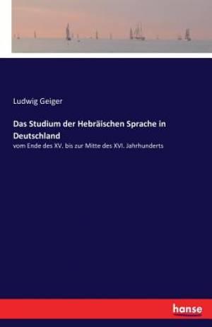 Das Studium Der Hebraischen Sprache in Deutschland