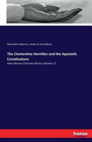 The Clementine Homilies and the Apostolic Constitutions