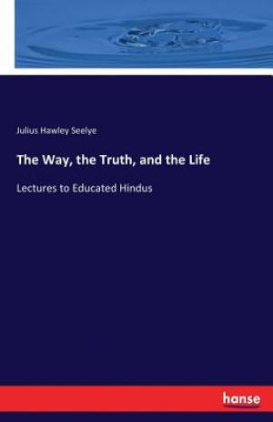 The Way, the Truth, and the Life