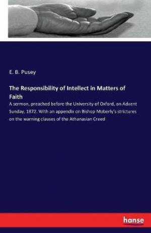 The Responsibility of Intellect in Matters of Faith