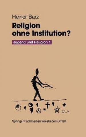 Religion Ohne Institution?