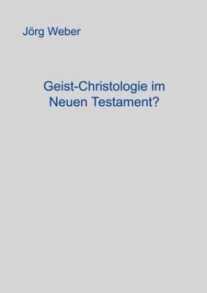 Geist - Christologie Im Neuen Testament?