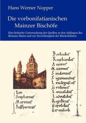 Vorbonifatianischen Mainzer Bisch Fe