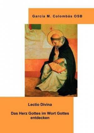 Lectio Divina - Das Herz Gottes Im Wort Gottes Entdecken